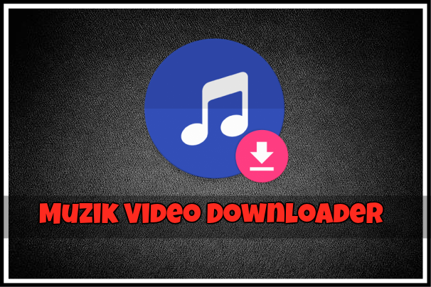 muzik video downloader