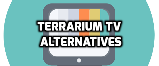 Apps Like Terrarium TV for Your Android and iOS to Watch Free Movies