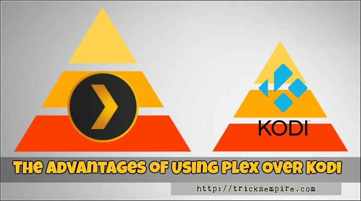 advantages of plex over kodi