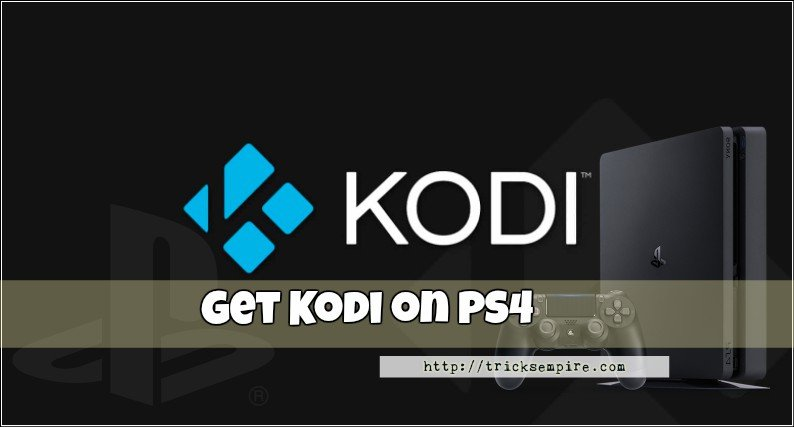 How to Install Kodi on PS4 and PS3 2018 – Exodus and Plex on PS4 [Updated]