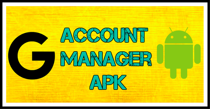 google account manager apk latest version