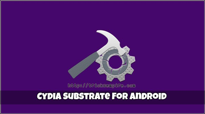 Download Cydia for Android [Rooted] Cydia Substrate APK V4.2.2 (2018)