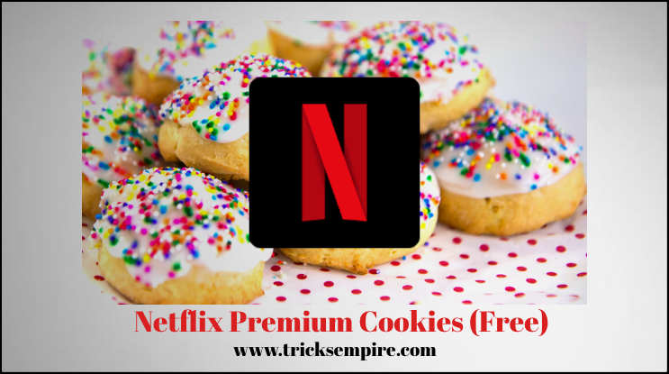 premium netflix cookies free